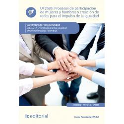 Procesos de participación de mujeres y hombres y creación de redes para el impulso de la igualdad UF2685 (2ª Ed.)
