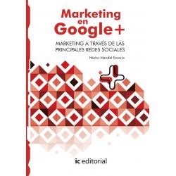 Marketing en Google Plus. Marketing a través de las principales Redes Sociales