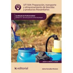 Preparación, transporte y almacenamiento de biocidas y productos fitosanitarios UF1504 (2ª Ed.)