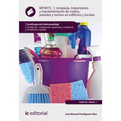 Limpieza, tratamiento y mantenimiento de suelos, paredes y techos en edificios y locales MF0972_1