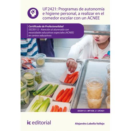 Programas de autonomía e higiene personal, a realizar en el comedor escolar con un ACNEE. UF2421 (2ª Ed.)
