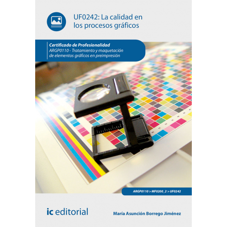 La calidad en los procesos gráficos UF0242 (2ª Ed.)