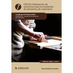 Elaboración de soluciones para la instalación de elementos de carpintería UF0102 (2ª Ed.)