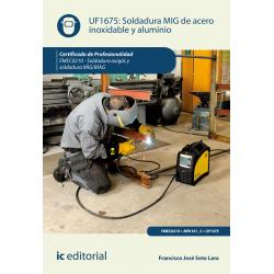 Soldadura MIG de acero inoxidable y aluminio UF1675 (2ª Ed.)