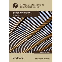 Instalaciones de estructuras de madera MF0886_2 (2ª Ed.)