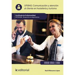 Comunicación y Atención al Cliente en Hostelería y Turismo UF0042 (2ª Ed.)