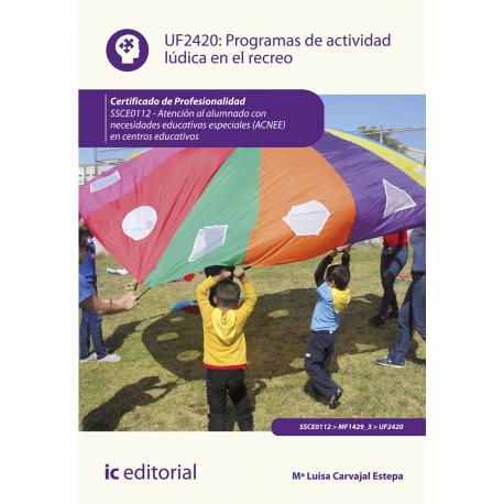 Programas de actividad lúdica en el recreo UF2420 (2ª Ed.)