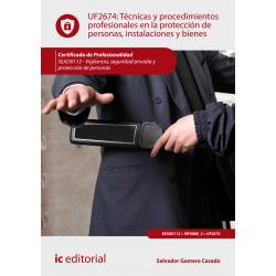 Técnicas y procedimientos profesionales en la protección de personas, instalaciones y bienes. SEAD0112