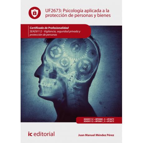 Psicología aplicada a la protección de personas y bienes. SEAD0112