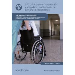 Apoyo en la recepción y acogida en instituciones de personas dependientes UF0127