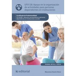 Apoyo en la organización de actividades para personas dependientes en instituciones UF0128