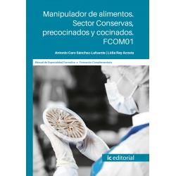 FCOM01. Manipulador de alimentos. Sector Conservas, precocinados y cocinados