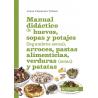 Manual didáctico de huevos, sopas y potajes (legumbres secas), arroces, pastas alimenticias, verduras (setas) y patatas