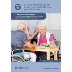 Animación social de personas dependientes en instituciones UF0129