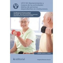 Mantenimiento y mejora de las actividades diarias de personas dependientes en instituciones UF0130