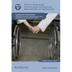 Técnicas de comunicación con personas dependientes en instituciones UF0131