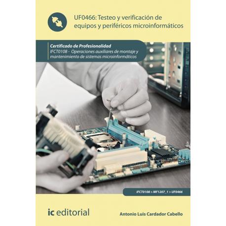 Testeo y verificación de equipos y periféricos microinformáticos UF0466 (2ª Ed.)