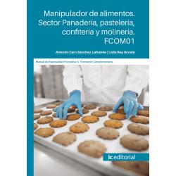FCOM01. Manipulador de alimentos. Sector Panadería, pastelería, confitería y molinería