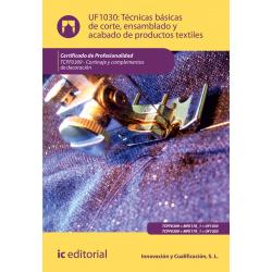 Técnicas básicas de corte, ensamblado y acabado de productos textiles. TCPF0309
