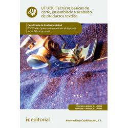 Técnicas básicas de corte, ensamblado y acabado de productos textiles. TCPF0209