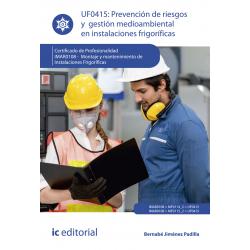 Prevención de riesgos y gestión medioambiental en instalaciones frigoríficas UF0415 (2ªEd.)