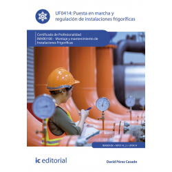 Puesta en marcha y regulación de instalaciones frigoríficas UF0414 (2ª Ed.)