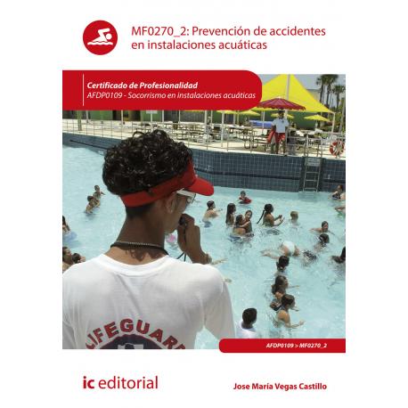 Prevención de accidentes en instalaciones acuáticas MF0270_2 (2ª Ed.)
