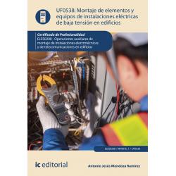 Montaje de elementos y equipos de instalaciones eléctricas de baja tensión en edificios UF0538 (2ª Ed.)