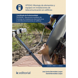 Montaje de elementos y equipos en instalaciones de telecomunicaciones en edificios UF0542 (2ª Ed.)