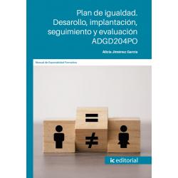Plan de igualdad. Desarrollo, implantación, seguimiento y evaluación. ADGD204PO