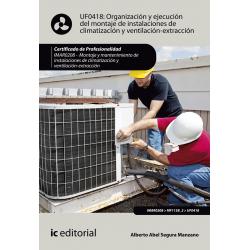 Organización y ejecución del montaje de instalaciones de climatización y ventilación-extracción UF0418 (2ª Ed.)