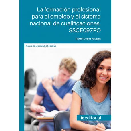 La formación profesional para el empleo y el sistema nacional de cualificaciones. SSCE097PO