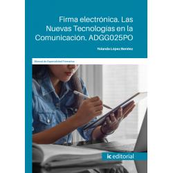 Firma electrónica. Las Nuevas Tecnologías en la Comunicación. ADGG025PO