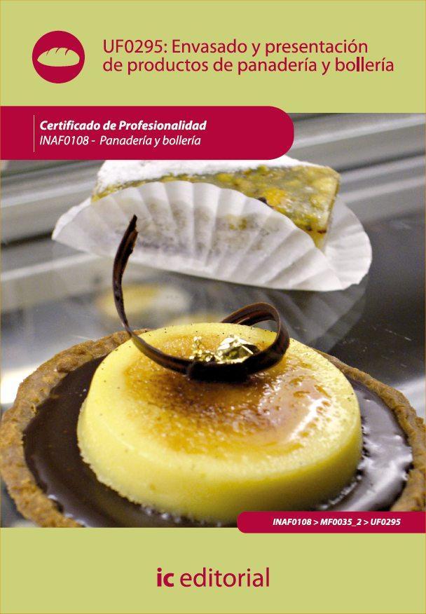 Envasado y presentación de productos de panadería y bollería. INAF0108