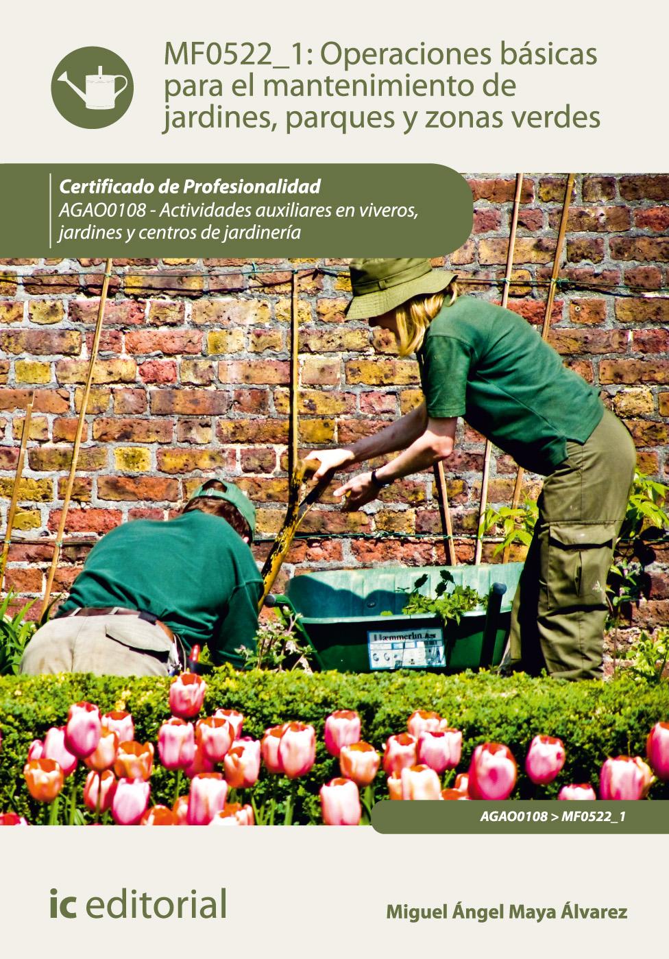 Operaciones básicas para el mantenimiento de jardines, parques y zonas verdes MF0522_1