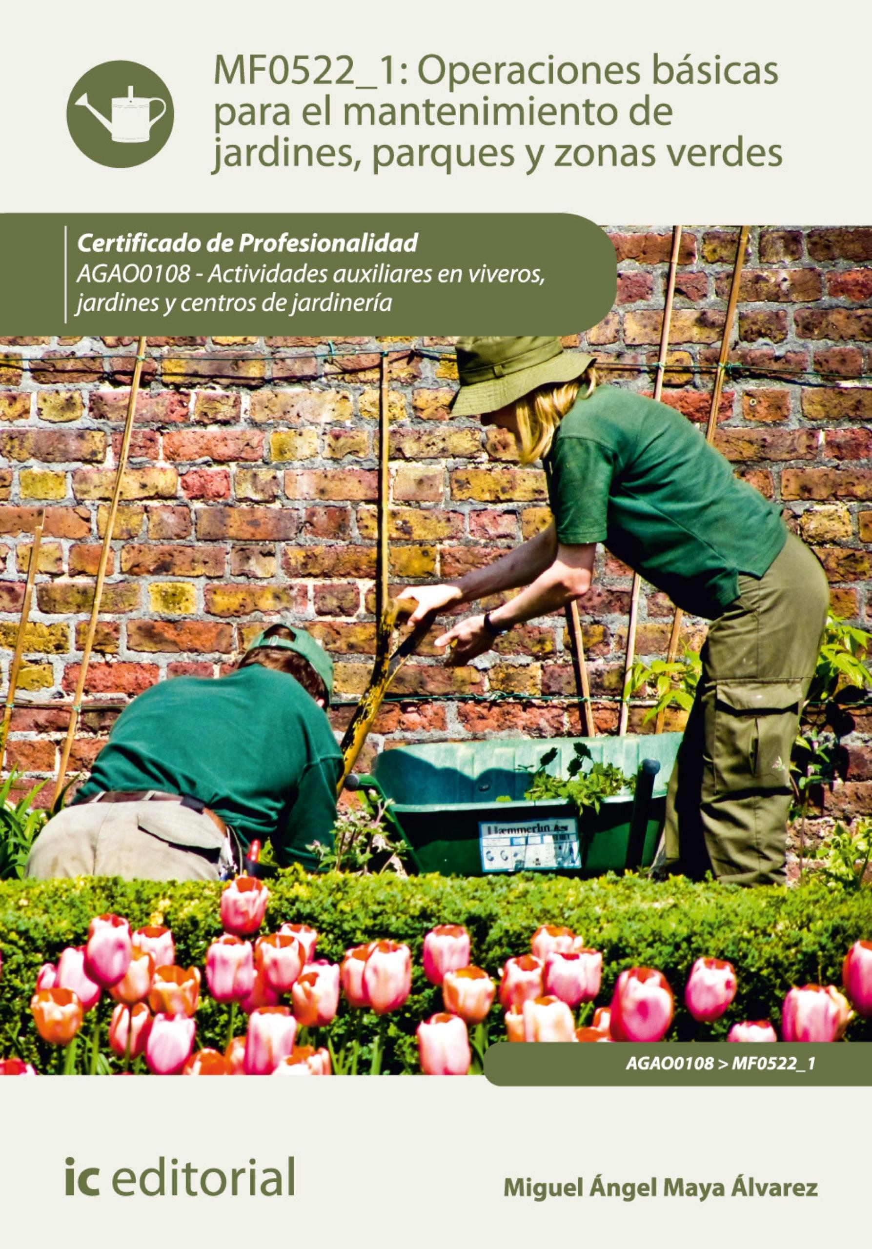 Operaciones básicas para el mantenimiento de jardines, parques y zonas verdes. AGAO0108