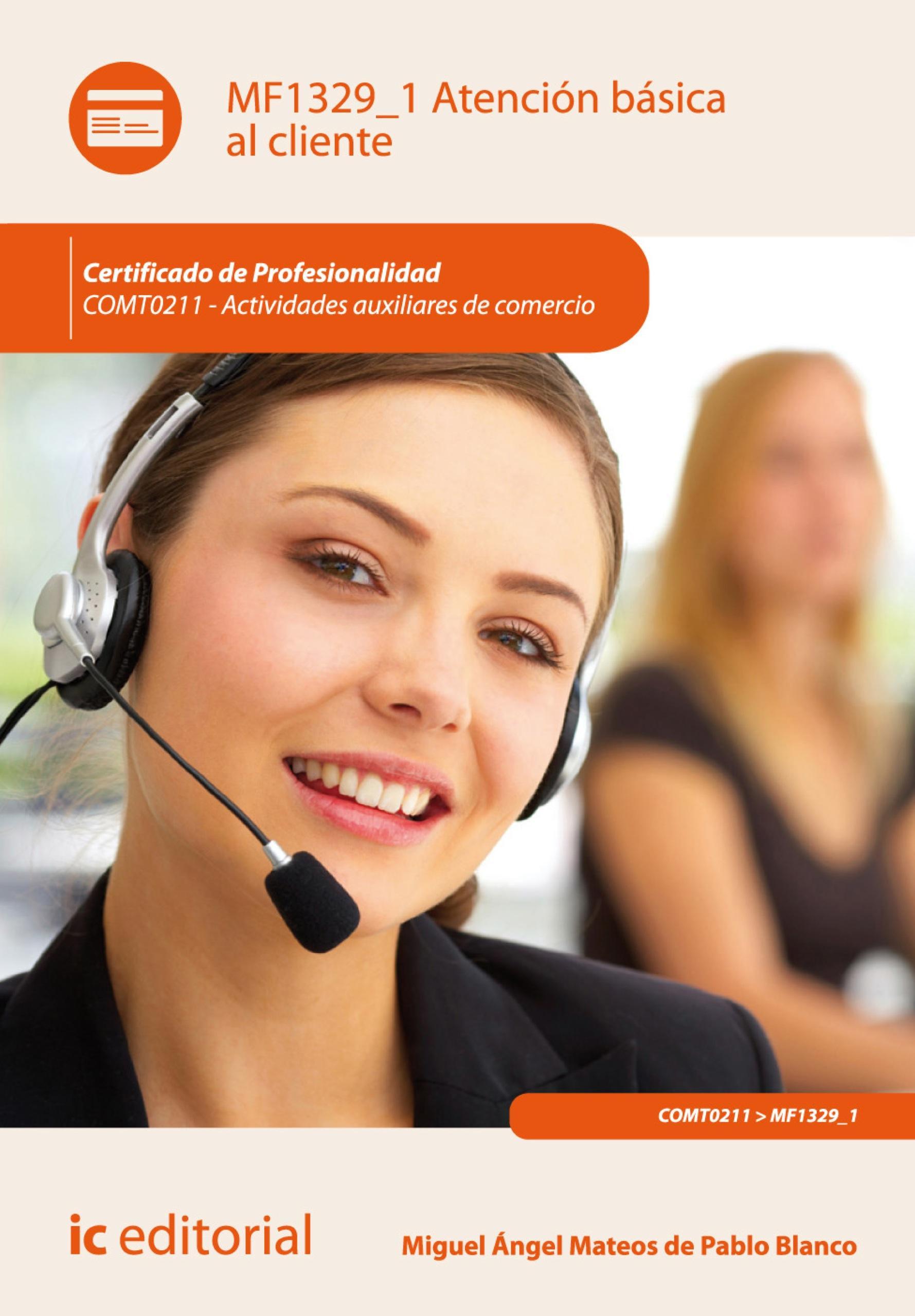 Atención básica al cliente. COMT0211