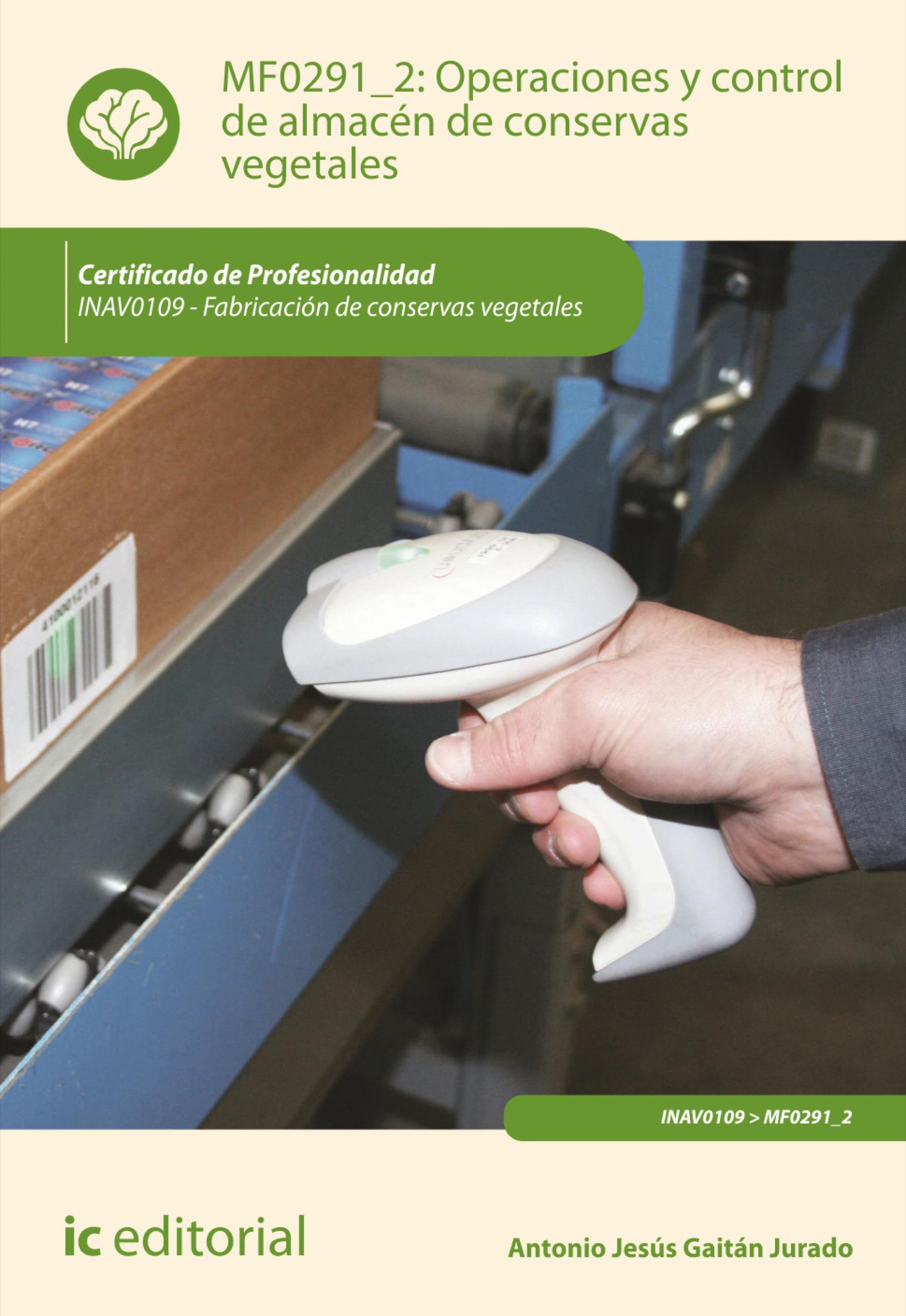 Operaciones y control de almacén de conservas vegetales. INAV0109