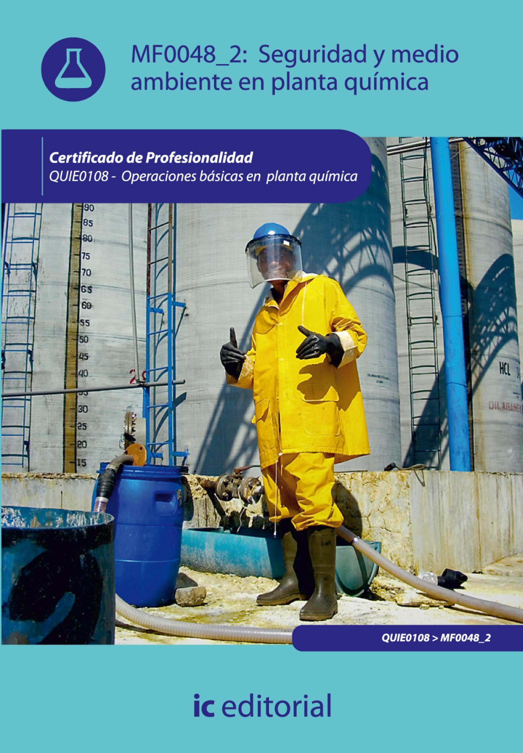 Seguridad y medio ambiente en planta química. QUIE0108